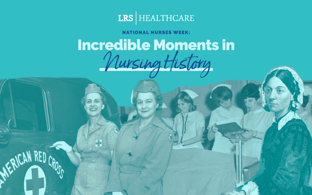 National Nurses Week: Incredible Moments in Nursing History