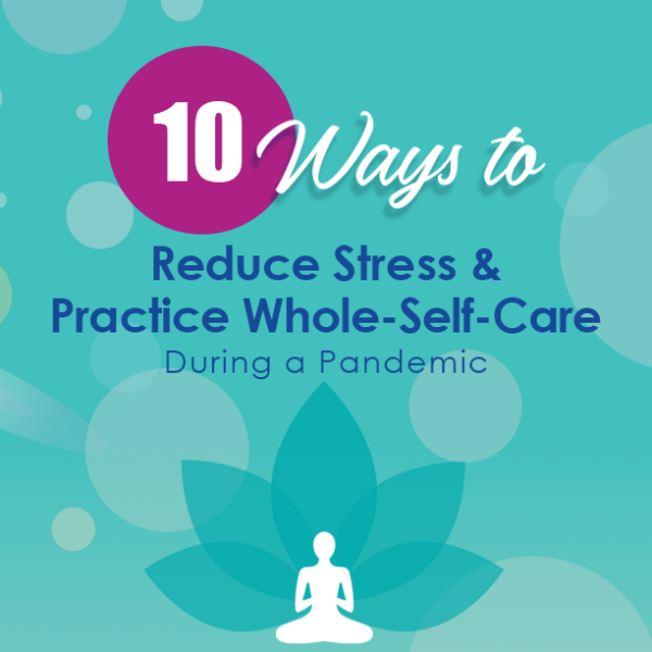 10 Ways to Destress During a Pandemic